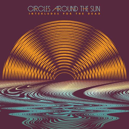 circles-around-the-sun-interludes-for-the-dead-album-cover-art-500x500