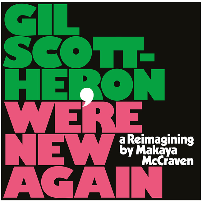 Makaya McCraven and Gil Scott-Heron: We're New Again